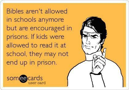 Bibles in prisons but not schools 226026_567529263276540_1572116219_n