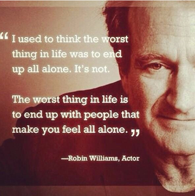 Robin Williams on the worst thing in life 10556285_10152627341522359_7259142350064190782_n